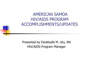 AMERICAN SAMOA HIV/AIDS PROGRAM ACCOMPLISHMENTS/UPDATES