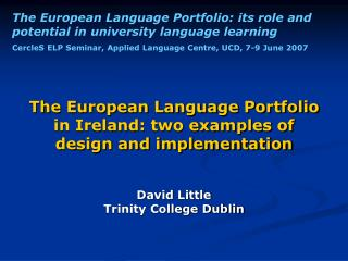 The European Language Portfolio in Ireland: two examples of  design and implementation