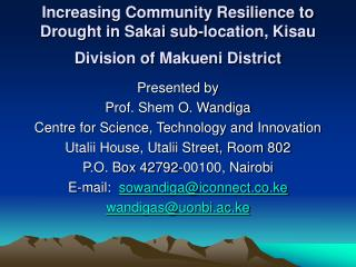 Presented by Prof. Shem O. Wandiga Centre for Science, Technology and Innovation