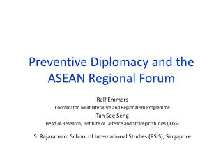 Preventive Diplomacy and the ASEAN Regional Forum