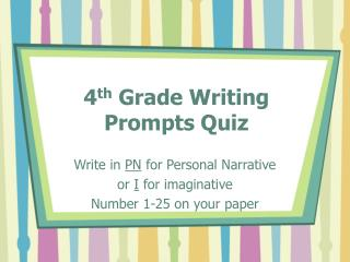 4 th  Grade Writing  Prompts Quiz