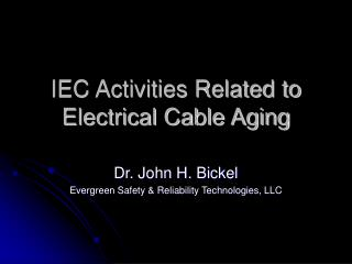 IEC Activities Related to Electrical Cable Aging