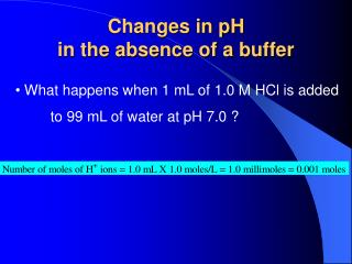 Changes in pH in the absence of a buffer