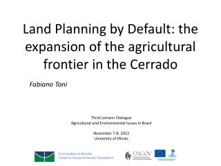 Land Planning by Default: the expansion of the agricultural frontier in the  Cerrado