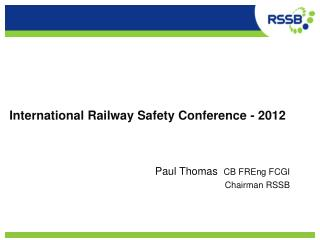 International Railway Safety Conference - 2012