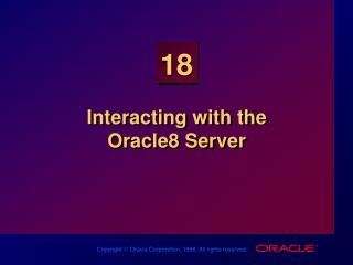 Interacting with the Oracle8 Server