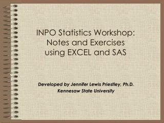 INPO Statistics Workshop:  Notes and Exercises  using EXCEL and SAS