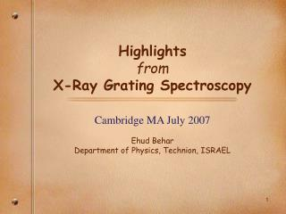 Highlights from X-Ray Grating Spectroscopy