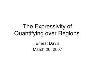 The Expressivity of Quantifying over Regions