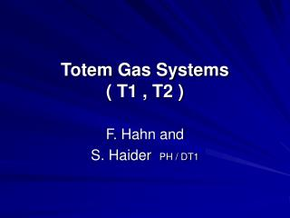 Totem Gas Systems ( T1 , T2 )