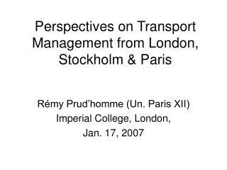 Perspectives on Transport Management from London, Stockholm & Paris