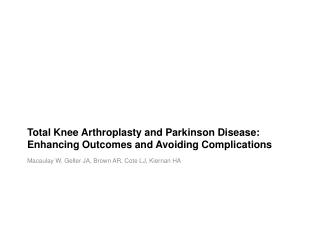 Total Knee Arthroplasty and Parkinson Disease: Enhancing Outcomes and Avoiding Complications