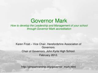 Karen Frost – Vice Chair. Herefordshire Association of Governors.