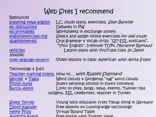 Web  Sites I recommend Resources