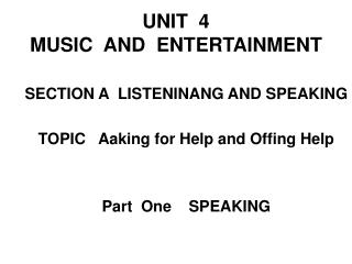 UNIT  4 MUSIC  AND  ENTERTAINMENT