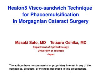 Healon5 Visco-sandwich Technique  for Phacoemulsification  in Morgagnian Cataract Surgery