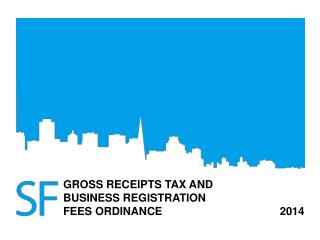 GROSS RECEIPTS TAX AND  BUSINESS REGISTRATION  FEES ORDINANCE