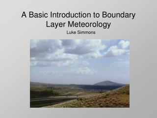 A Basic Introduction to Boundary  Layer Meteorology