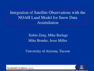 Integration of Satellite Observations with the NOAH Land Model for Snow Data Assimilation