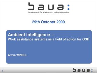 Ambient Intelligence – Work assistance systems as a field of action für OSH Armin WINDEL