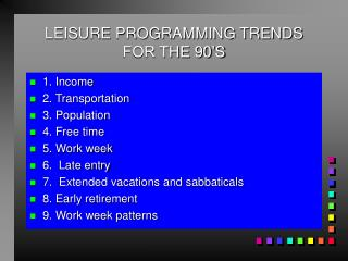 LEISURE PROGRAMMING TRENDS FOR THE 90'S