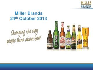 Miller Brands 24 th  October 2013