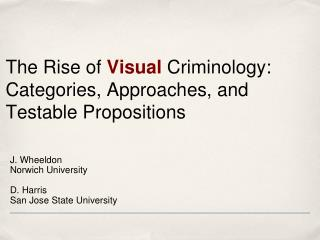 The Rise of  Visual Criminology: Categories, Approaches, and Testable Propositions