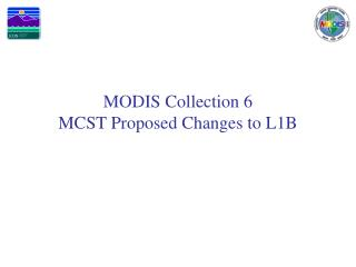 MODIS Collection 6 MCST Proposed Changes to L1B