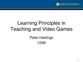 Learning Principles in Teaching and Video Games