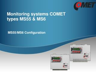 Monitoring systems  COMET types MS55  &  MS6