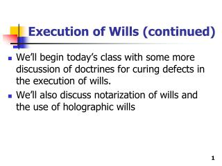 Execution of Wills (continued)