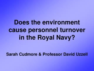 Does the environment cause personnel turnover in the Royal Navy?