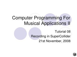 Computer Programming For Musical Applications II