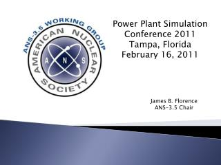 Power Plant Simulation Conference 2011 Tampa, Florida February 16, 2011