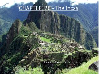 CHAPTER  26 - The Incas