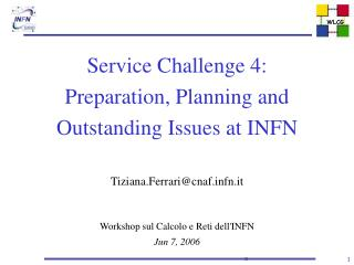 Service Challenge 4: Preparation, Planning and  Outstanding Issues at INFN