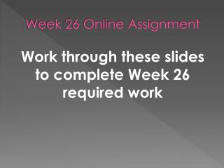 Week 26 Online Assignment
