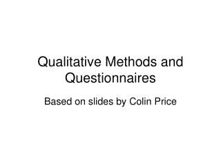 Qualitative Methods and Questionnaires