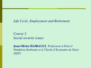 Life Cycle, Employment and Retirement Course 2 Social security issues