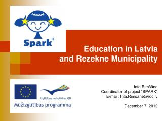 E ducation in Latvia and Rezekne Municipality