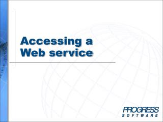 Accessing a  Web service