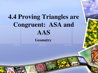 4.4 Proving Triangles are Congruent:  ASA and AAS