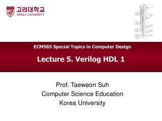 Lecture 5. Verilog HDL 1