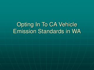 Opting In To CA Vehicle Emission Standards in WA