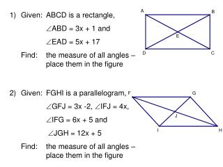 1)	Given: 	ABCD is a rectangle, ABD = 3x + 1 and  		EAD = 5x + 17