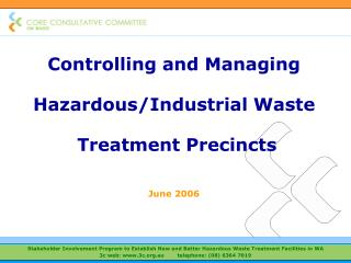 Controlling and Managing Hazardous/Industrial Waste  Treatment Precincts June 2006