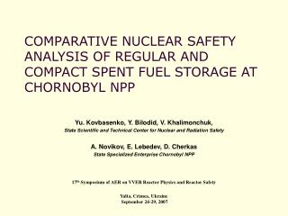 COMPARATIVE NUCLEAR SAFETY ANALYSIS OF REGULAR AND COMPACT SPENT FUEL STORAGE AT CHORNOBYL NPP