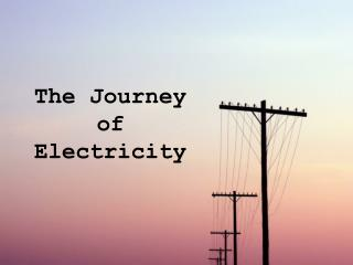 The Journey of Electricity