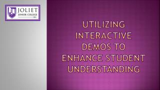 Utilizing Interactive Demos to Enhance Student Understanding