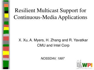 Resilient Multicast Support for Continuous-Media Applications